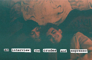an interview with the crudes n espresso