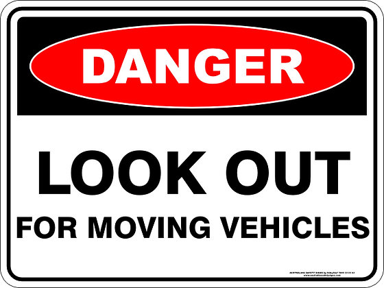 Look Out For Moving Vehicles Danger Sign