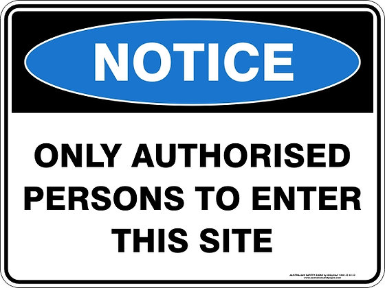 Only Authorised Persons To Enter This Site Sign