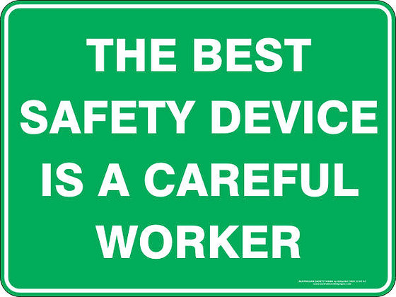 The Best Safety Device Is A Careful Worker Sign