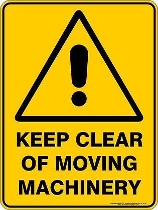 Keep Clear Of Moving Machinery Hazard Sign