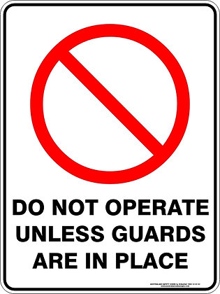 Do Not Operate Unless Guards Are In Place Sign