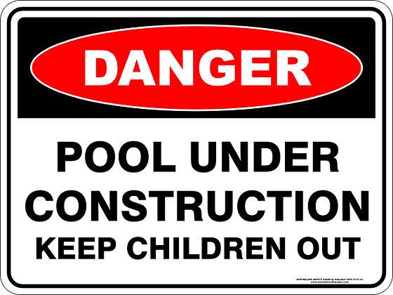 Pool Under Construction Danger Sign
