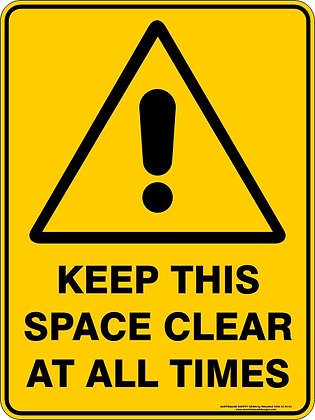 Keep This Space Clear At All Times Warning Sign