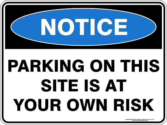 Parking On This Site Is At Your Own Risk Sign