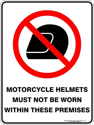 Motorcycle Helmets Must Not Be Worn Sign
