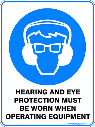 Hearing And Eye Protection Must Be Worn When  Sign