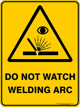 Do Not Watch Welding Arc Warning Sign