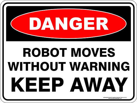 Robot Moves Without Warning Danger Sign