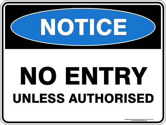 No Entry Unless Authorised Sign