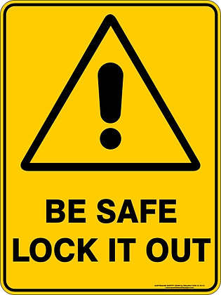 Be Safe Lock It Out Warning Sign
