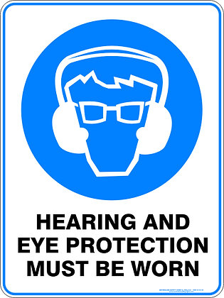 Hearing And Eye Protection Must Be Worn  Sign