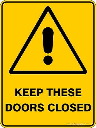 Keep These Doors Closed Hazard Sign