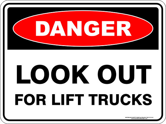 Look Out For Lift Trucks Danger Sign