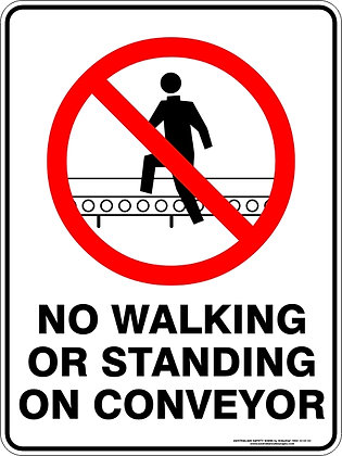 No Walking Or Standing On Conveyor Sign