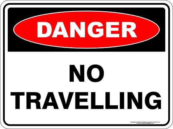 No Travelling Danger Sign