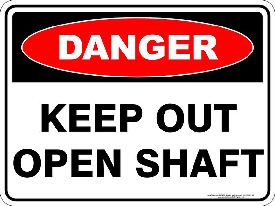 Keep Out Open Shaft Danger Sign