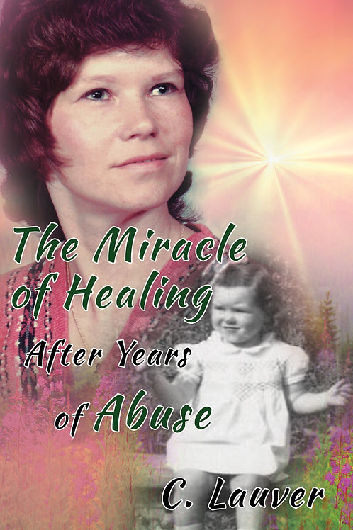 The Miracle of Healing After Years of Abuse - eBook