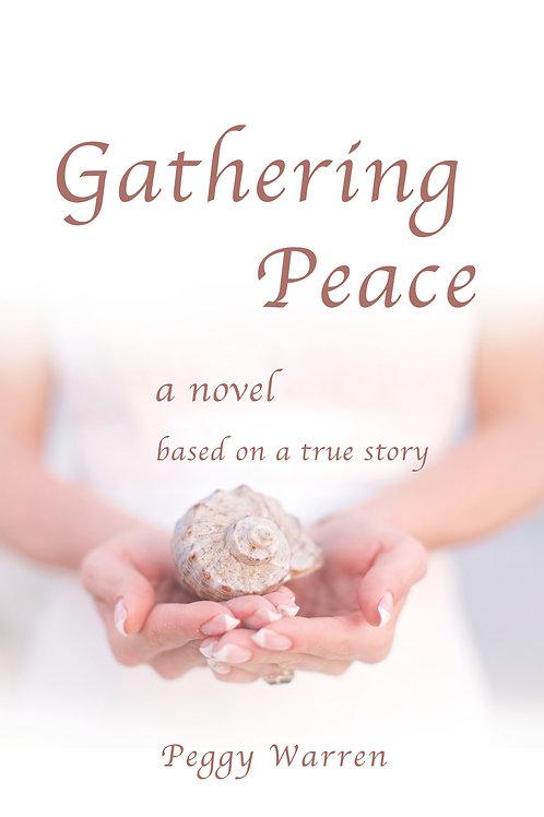 Gathering Peace: A Novel Based on a True Story