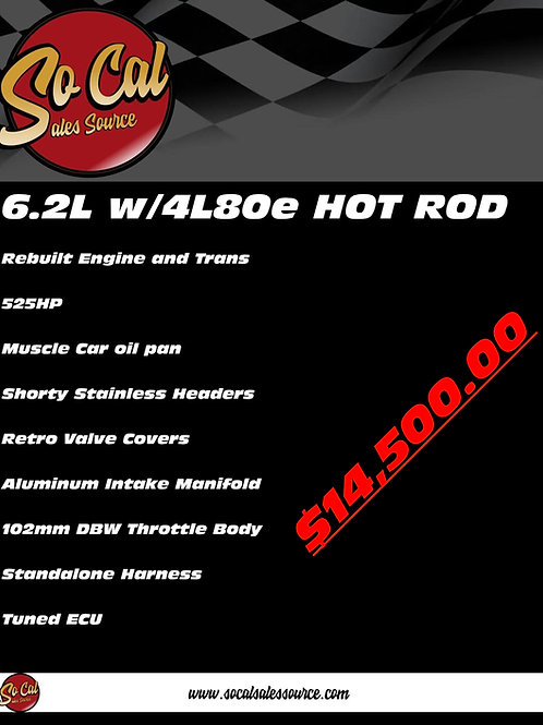 6.2L with 4L80e HOT ROD Turnkey