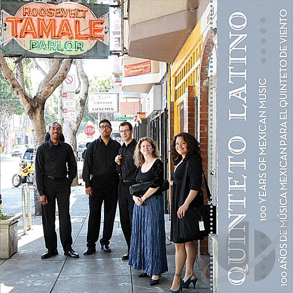 Quinteto Latino | 100 Years of Mexican Music for Woodwind Quintet