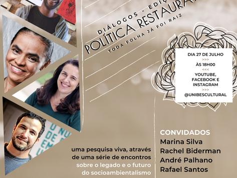 Diálogos da Política Restaurativa com Marina Silva, Rachel Biderman, André Palhano @UnibesCultural