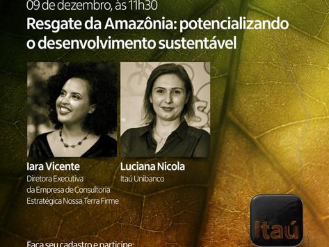 Nossa Terra Firme na 1ª Conferência Itaú Amazônia