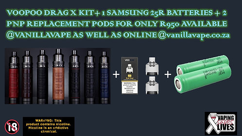 Voopoo Drag x + Samsung 25R + 2 PNP Replacement Pods