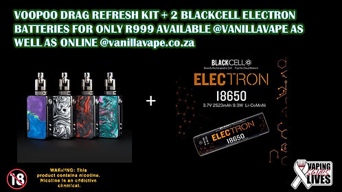 Voopoo Drag Refresh + 2 Blackcell Electron Batteries