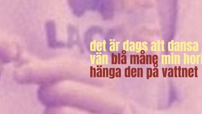 A few tunes in Swedish: Hänga den på vattnet, Blå måne, Min horisont & Det är dags att dansa min vän