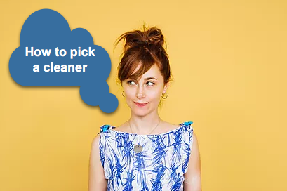 How to pick a cleaner