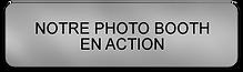 Pour voir notre Photo Booth en action