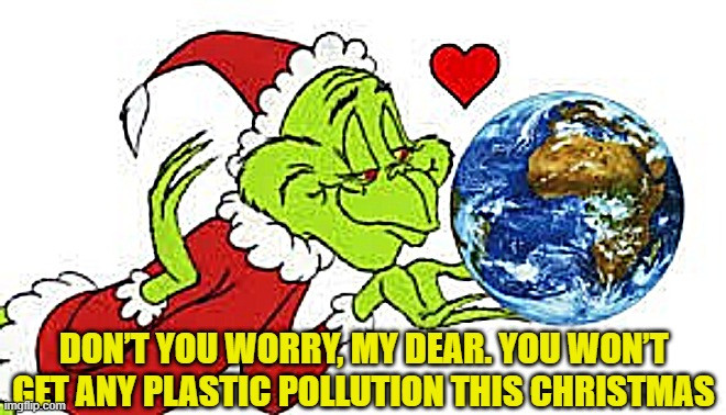 grinch protecting the planet from plastic pollution