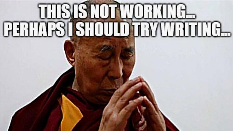 Dalai Lama thinking about becoming a copywriter