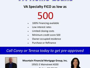 VA Specialty Loan - FICO as low as 500!