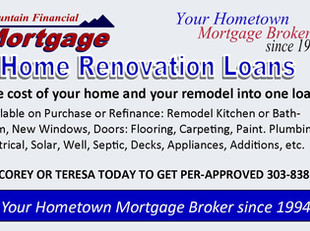 Home Renovation Loan, the cost of your home and your remodel into one loan!