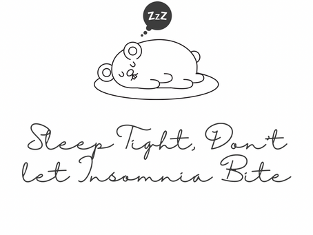 Sleep Tight, Don't let Insomnia Bite