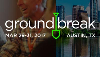 Groundbreak 2017 - Austin, TX - March 29-31, 2017