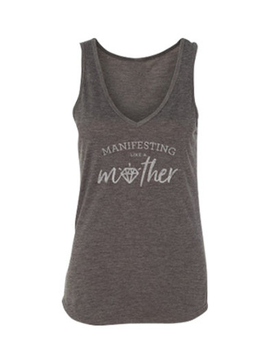 Manifesting Like a Mother™ Tank