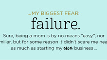 MY BIGGEST FEAR: FAILURE