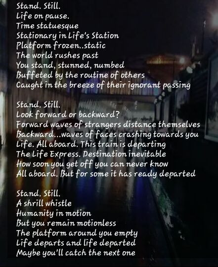 Stand. Still. A poem about being unable to move on...