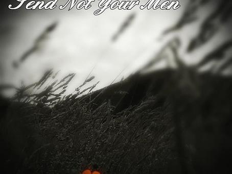 Send Not Your Men