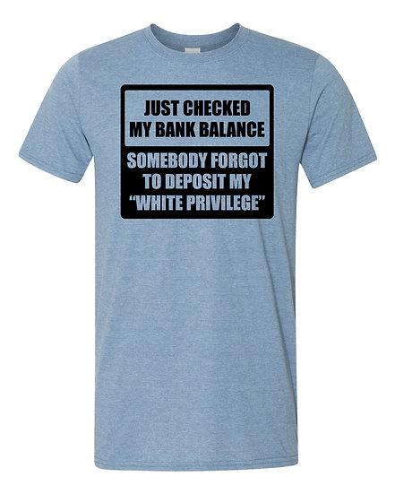 Someone Forgot To Deposit My White Privilege (20705.1)