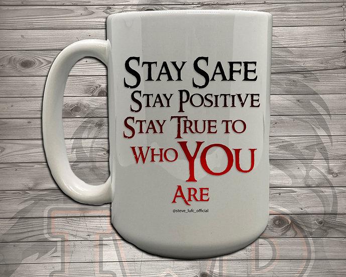 210712.1 Steve LUFC - Stay Safe, Stay Positive, Stay True - 5 Styles of Mugs