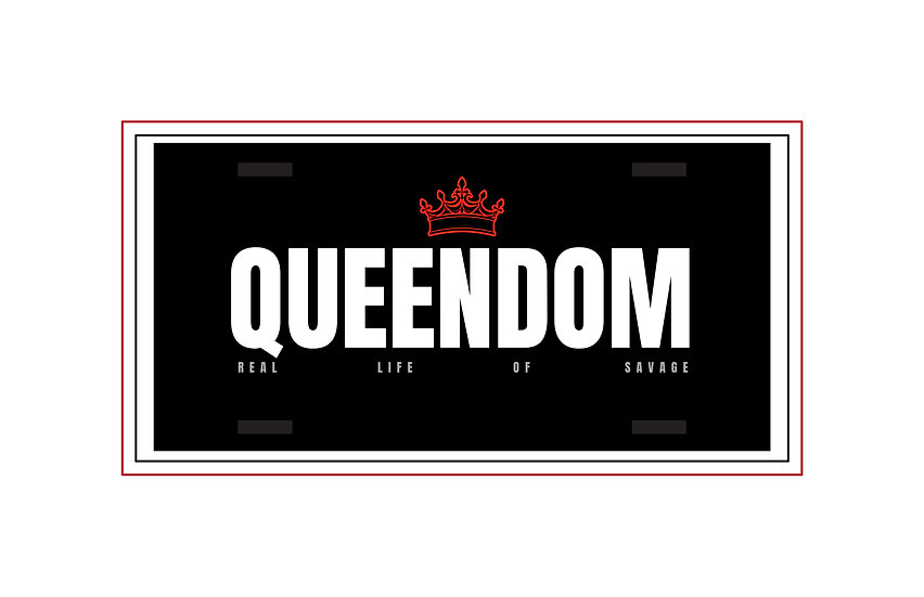 210316.3 - Queendom (License Plate) - Real Life of Savage