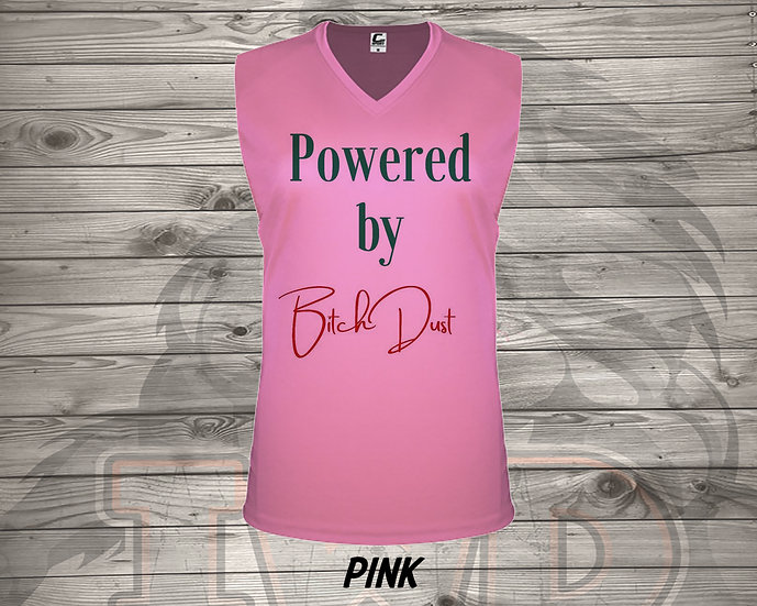 210720.1 Powered By B*tch Dust - Ladies V- Neck Sleeveless