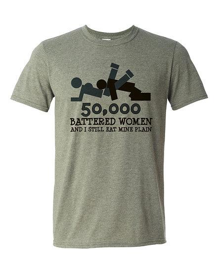 50,000 Battered Women and I Still Eat Mine Plain (201030.1)