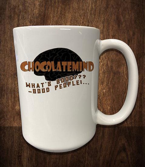 210530.5 ChocolateMinded - Whats Good - Good People! - Coffee Mug
