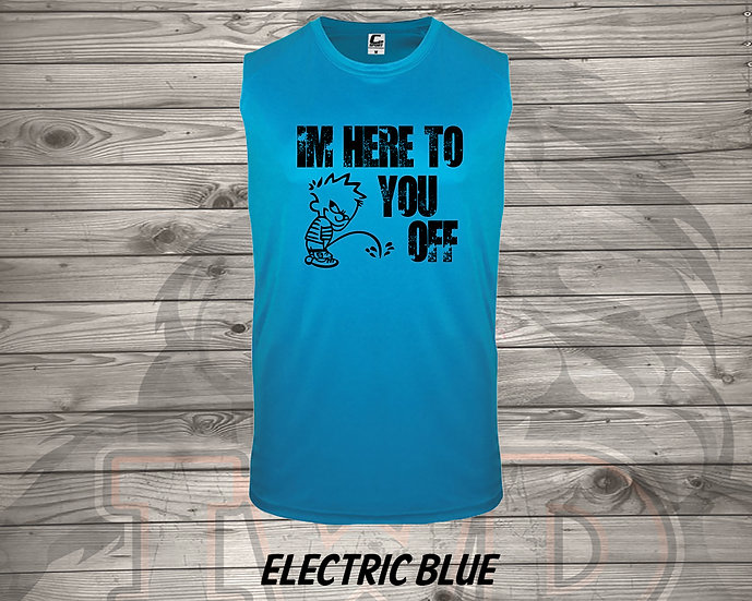 210708.2 BRE - I'm Here To Piss You Off  - (Men's Tank)