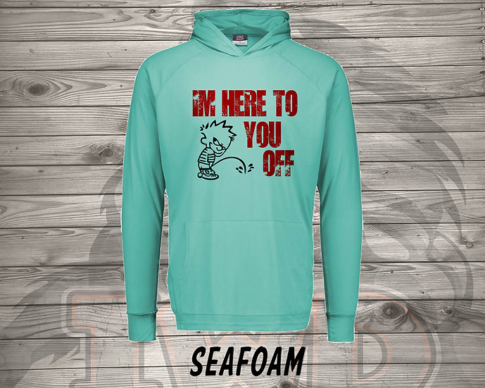 210708.2 BRE - I'm Here To Piss You Off  - Long Sleeve Hoodie